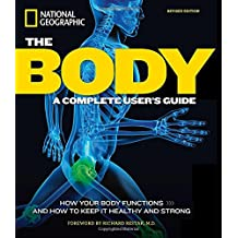 The Body, Revised Edition: A Complete User's Guide