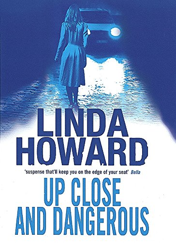 Up Close And Dangerous por Linda Howard