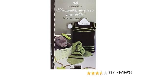 Amazon.fr - Mes modèles de tricot pour bébés - Hélène Pécot - Livres c2370e68233