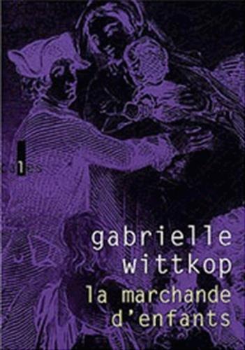 La Marchande d'enfants par Gabrielle Wittkop