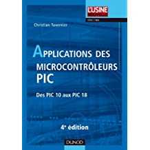 Applications des microcontrôleurs PIC - 4e édition - Des PIC 10 aux PIC 18
