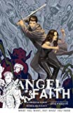 Angel and Faith Volume 5: What You Want, Not What You Need (Angel & Faith) by Gage, Christos (2014) Paperback