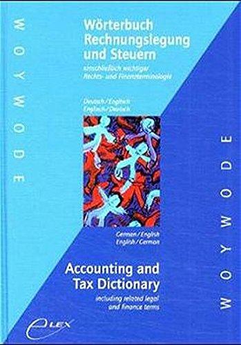 Wörterbuch Rechnungslegung und Steuern einschliesslich wichtiger Rechts- und Finanzterminologie. Deutsch /Englisch - Englisch /Deutsch /Accounting and ... terms. German /English - English /German