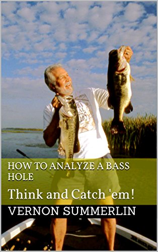 How to Analyze a Bass Hole: Think and Catch 'em! (English Edition)