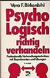 Psycho-Logisch rictig verhandeln. Professionelle Verhandlungstechniken mit Experimenten und Übungen