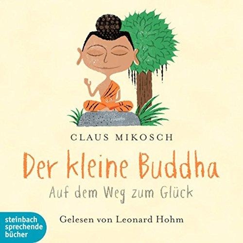 Der kleine Buddha. Auf dem Weg zum Glück, 2 Audio-CDs