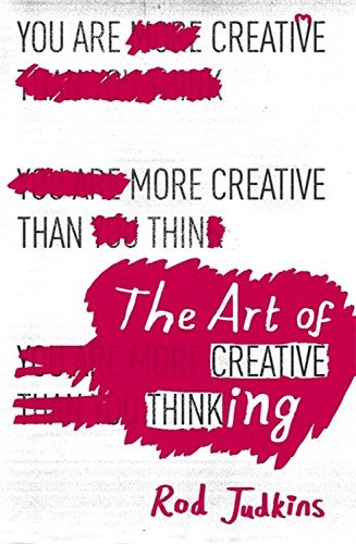 The Art of Creative Thinking by Rod Judkins (2016-01-14)