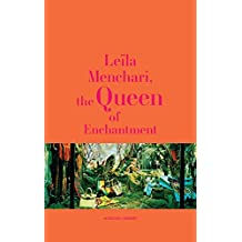 Leila Menchari: The Queen of Enchantment