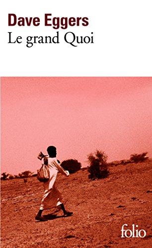 Le grand Quoi: Autobiographie de Valentino Achak Deng