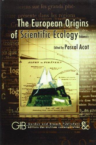 The European Origins of Scientific Ecology, 2 volumes
