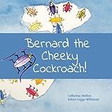 Bernard the Cheeky Cockroach!