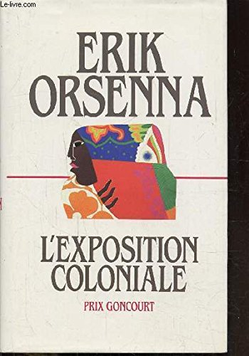 L'exposition coloniale par Erik Orsenna (Relié)
