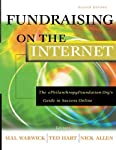In this second edition of the popular  Fundraising on the Internet, Mal Warwick, Ted Hart, Nick Allen, and a sterling group of experts in the field have completely rewritten the first–ever hands–on guide for navigating the ever–changing world of fund...