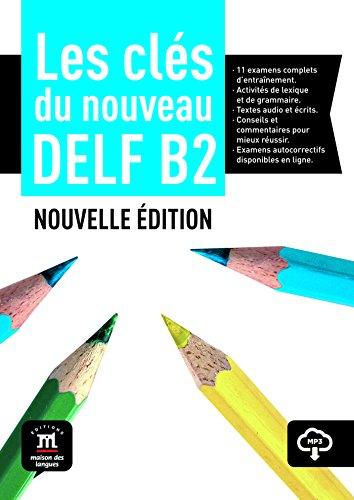 Les clés du nouveau DELF B2 : Livre élève + mp3