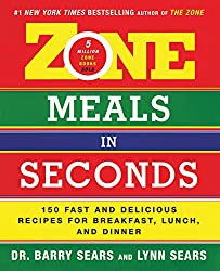 Zone Meals in Seconds: 150 Fast and Delicious Recipes for Breakfast, Lunch, and Dinner (The Zone)