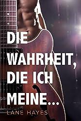 Die Wahrheit, die ich meine... (German Edition)