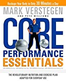 Core Performance Essentials: The Revolutionary Nutrition and Exercise Plan Adapted for Everyday Use by Mark Verstegen (2006-12-12)