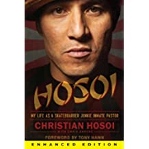 Hosoi (Enhanced Edition): My Life as a Skateboarder Junkie Inmate Pastor