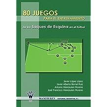 80 Juegos Para El Entrenamiento De Los Saques De Esquina En El Futbol