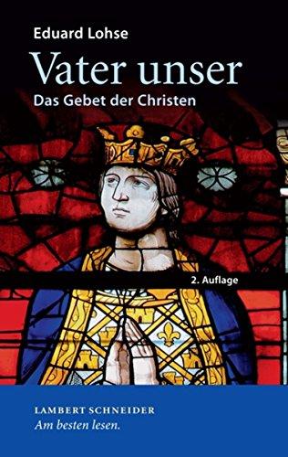 Vater unser: Das Gebet der Christen (German Edition) eBook: Eduard Lohse