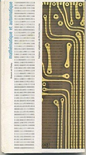 Mathématique et automatique - Logique, Algèbres de Boole, Circuits par Bosom (M.) et Chaty (G.)