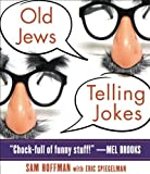 Old Jews Telling Jokes by Hoffman, Sam (2010) Audio CD