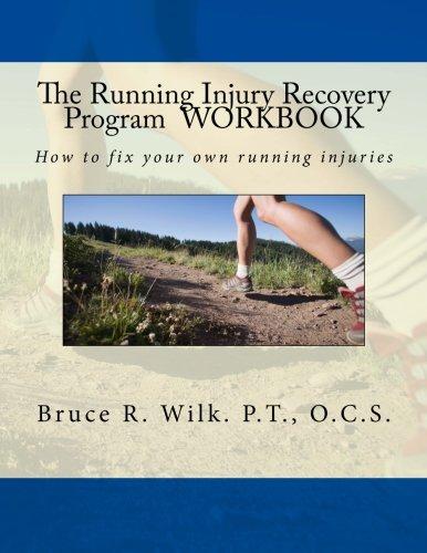 The Running Injury Recovery Program Workbook: Volume 2 por Bruce R. Wilk P. T.