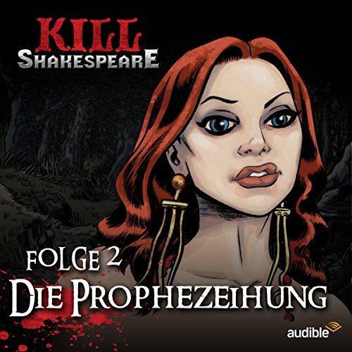 Die Prophezeihung (Kill Shakespeare 2)