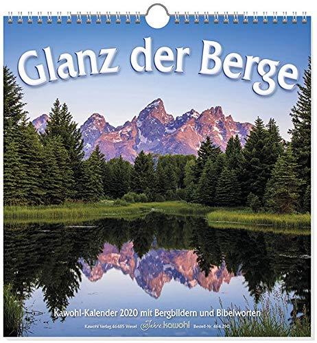 Glanz der Berge 2020: Wandkalender mit Bergbildern und Bibelworten (Mutter Natur Kalender)