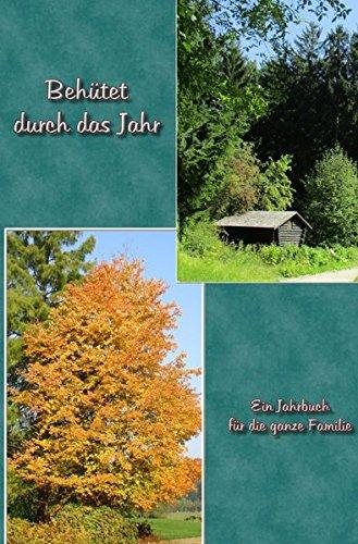 Behütet durch das Jahr: Ein christliches Jahrbuch