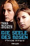 Die Seele des Bösen – Tödliche Rituale (Sadie Scott 18) von Dania Dicken