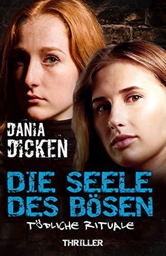 Buchseite und Rezensionen zu 'Die Seele des Bösen – Tödliche Rituale (Sadie Scott 18)' von Dania Dicken
