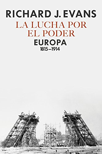 La lucha por el poder: Europa 1815-1914 par Richard J. Evans