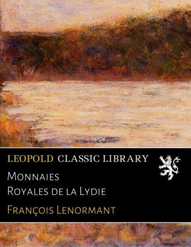Monnaies Royales de la Lydie par François Lenormant