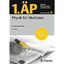 1. ÄP Physik für Mediziner: Original Prüfungsfragen mit Kommentar (Schwarze Reihe)