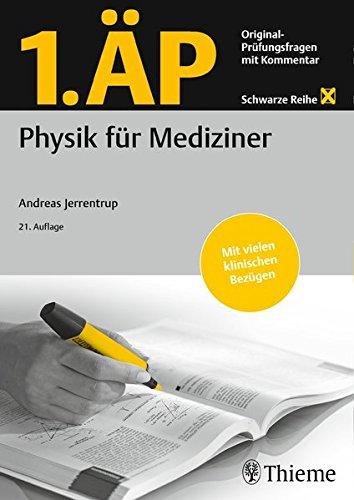 1. ÄP Physik für Mediziner: Original Prüfungsfragen mit Kommentar (Schwarze Reihe) (Ap Chemie)