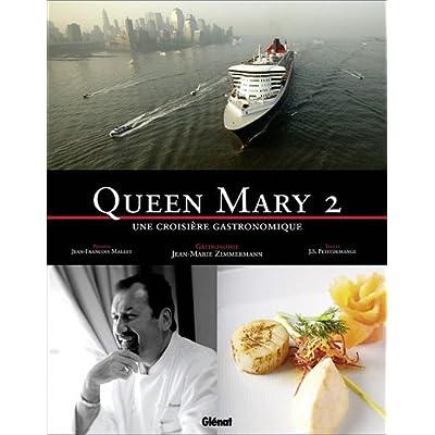 Queen Mary 2 : Une croisière gastronomique