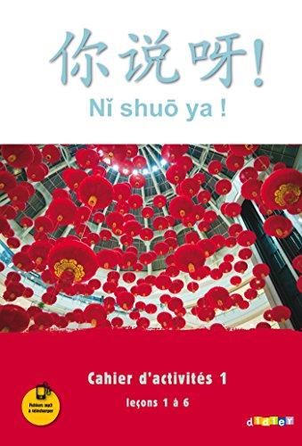 Ni shuo ya ! niv. A1/A2 - Cahier d'activits 1 (leons 1  6) - version papier
