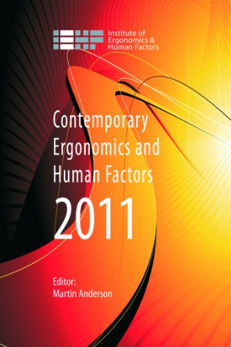Contemporary Ergonomics and Human Factors 2011: Proceedings of the international conference on Ergonomics & Human Factors 2011, Stoke Rochford,Lincolnshire, 12-14 April 2011