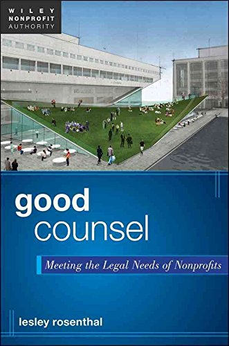 [(Good Counsel : Meeting the Legal Needs of Nonprofits)] [By (author) Lesley F. Rosenthal] published on (February, 2012)
