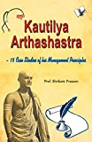 Kautilya Arthashastra: 15 Case Studies of his Management Principles