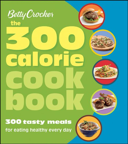 betty-crocker-the-300-calorie-cookbook-300-tasty-meals-for-eating-healthy-every-day-betty-crocker-co