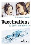 """Afficher """"Vaccinations : le droit de choisir"""""""