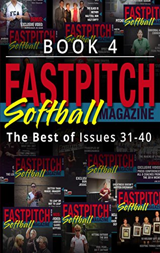 The Best Of The Fastpitch Softball Magazine Issues 31 - 40: Book 4 (English Edition) por Gary Leland