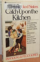 The Sidetracked Sisters Catch Up on the Kitchen by Pam Young (1988-07-01)