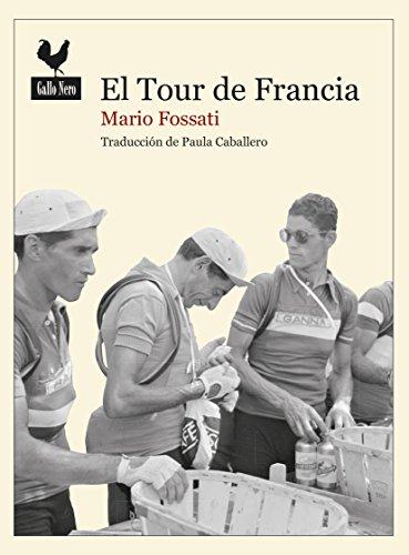 El tour de Francia: Documento histórico (Narrativas nº 31) por Mario Fossati