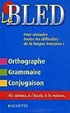 Le Bled : Orthographe Grammaire Conjugaison