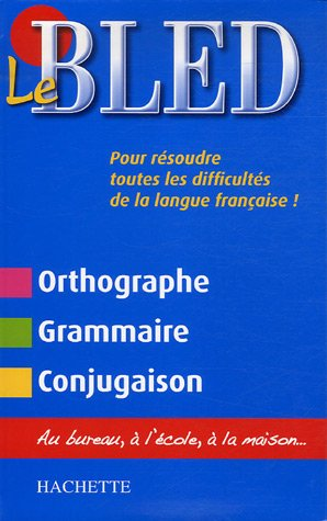 Le Bled : Orthographe Grammaire Conjugaison par Edouard Bled