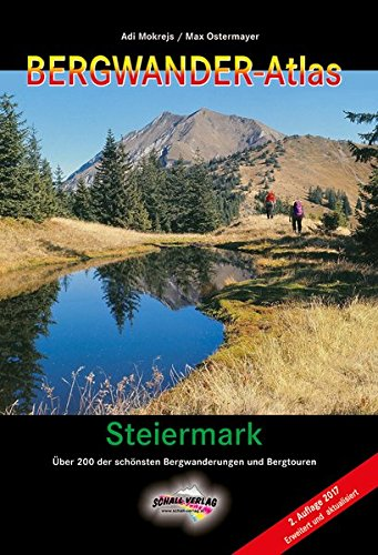 BERGWANDER-ATLAS STEIERMARK: Über 200 der schönsten Bergwanderungen und Bergtouren