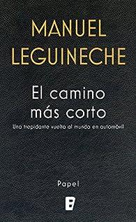 El camino más corto par Manuel Leguineche